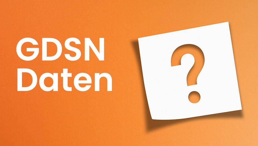 """""""Geschafft – Ihr Produkt kommt in den Handel"""" Der Handelspartner verlangt GDSN Daten – Was nun?"""