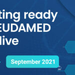Getting ready for EUDAMED go-live in September 2021